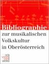 Bibliographie zur musikalischen Volkskultur in Oberösterreich